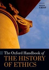 The Oxford Handbook of the History of Ethics | Roger Crisp |