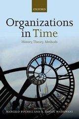 Organizations in Time | BUCHELI,  Marcelo ; Wadhwani, R. Daniel |