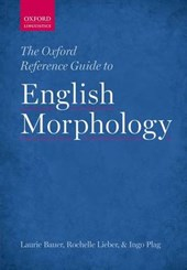 The Oxford Reference Guide to English Morphology | Laurie Bauer; Rochelle Lieber; Ingo Plag |