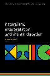Naturalism, Interpretation, and Mental Disorder | Somogy Varga |