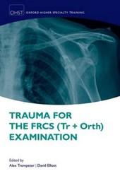 Trauma for the Frcs Tr + Orth Examination