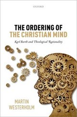 The Ordering of the Christian Mind | Martin Westerholm |