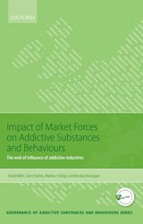 Impact of Market Forces on Addictive Substances and Behaviours | David Miller |
