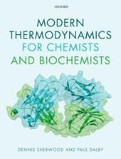 Modern Thermodynamics for Chemists and Biochemists