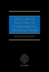 The Law of Tracing in Commercial Transactions | Raczynska, Magda, Dr. |