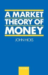 A Market Theory of Money | John Hicks |