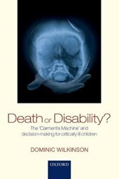 Death or Disability? | Dominic Wilkinson |