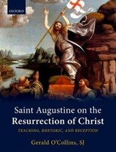 Saint Augustine on the Resurrection of Christ | Gerald O'collins |