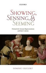 Showing, Sensing, and Seeming | Dominic Gregory |