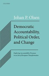 Democratic Accountability, Political Order, and Change | Johan P. Olsen |