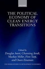The Political Economy of Clean Energy Transitions | Douglas Arent |