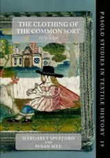 The Clothing of the Common Sort, 1570-1700 | Spufford, Margaret ; Mee, Susan |