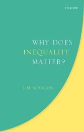 Why Does Inequality Matter? | T. M. Scanlon |
