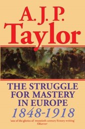 Struggle for Mastery in Europe, 1848-1918 | A J P Taylor |
