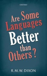 Are Some Languages Better Than Others? | R. M. W. Dixon |