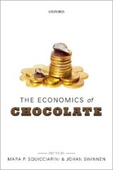 The Economics of Chocolate | Mara P. (post-Doctoral Researcher, Licos-Centre for Institutions and Economic Performance, Ku Leuven; Research Fellow, Research Foundation Flanders (fwo)) Squicciarini ; Johan (professor of Economics and Director, Licos-Centre for Institutions and Economi |