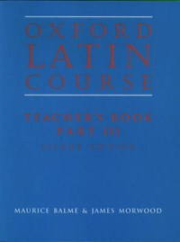 Oxford Latin Course:: Part III: Teacher's Book | Maurice Balme ; James Morwood |