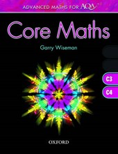 Advanced Maths for AQA: Core Maths C3 + C4
