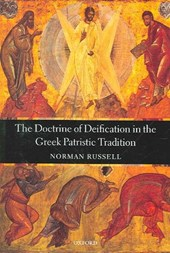 Doctrine of Deification in the Greek Patristic Tradition | Norman Russell |