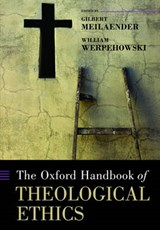 Oxford Handbook of Theological Ethics | Meilaender |