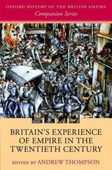 Britain's Experience of Empire in the Twentieth Century | THOMPSON,  Andrew |