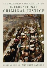 The Oxford Companion to International Criminal Justice | Antonio Cassese |