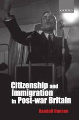 Citizenship and Immigration in Postwar Britain | Randall Hansen |