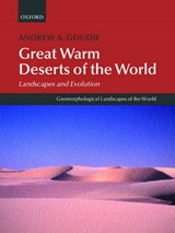 Great Warm Deserts of the World | Andrew S. Goudie |