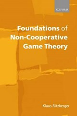 Foundations of Non-Cooperative Game Theory | Ritzberger, Klaus, |
