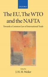 The Eu, the Wto, and the Nafta | J.J.H. Weiler |