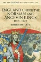 England under the Norman and Angevin Kings, 1075-1225 | Robert Bartlett |