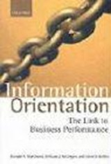 Information Orientation | Marchand, Donald A. ; Kettinger, William J. ; Rollins, John D. |