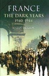 France the Dark Years 1940-1944 | Julian Jackson |