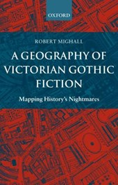 Geography of Victorian Gothic Fiction