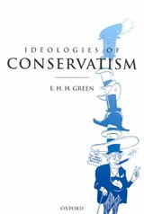 Ideologies of Conservatism | E H H Green |
