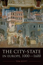 The City-State in Europe, 1000-1600 | Tom Scott |