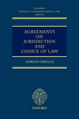 Agreements on Jurisdiction and Choice of Law | Adrian Briggs |