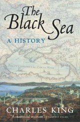 The Black Sea | Charles King |