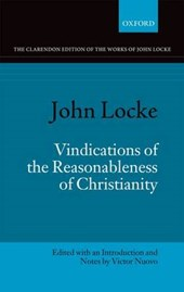 John Locke: Vindications of the Reasonableness of Christianity