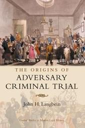 Origins of Adversary Criminal Trial