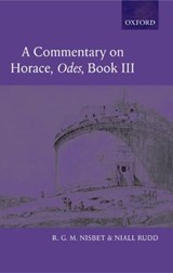 A Commentary on Horace: Odes Book III | Nisbet, R. G. M. ; Rudd, Niall |