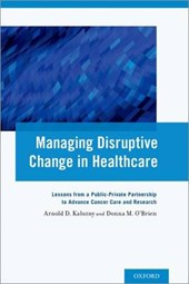 Managing Disruptive Change in Healthcare