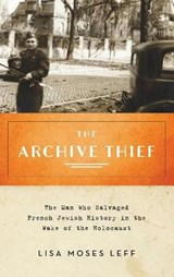 The Archive Thief | Lisa Moses Leff |
