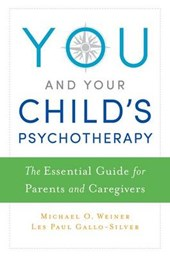 You and Your Child's Psychotherapy | Michael Weiner |
