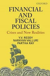 Financial and Fiscal Policies | Y. V. Reddy; Narayan Valluri; Partha Ray |