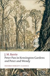 Peter Pan in Kensington Gardens and Peter and Wendy | J. M. Barrie |