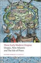 Three Early Modern Utopias | More, Thomas, Sir, Saint ; Bacon, Francis ; Neville, Henry & Susan Bruce |