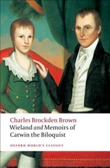 Wieland and Memoirs of Carwin the Biloquist | Charles Brockden Brown |