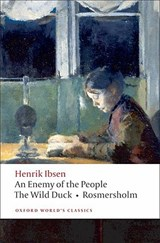 Enemy of the People, The Wild Duck, Rosmersholm | Henrik Ibsen |