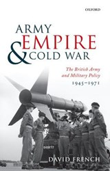 Army, Empire, and Cold War | David French |